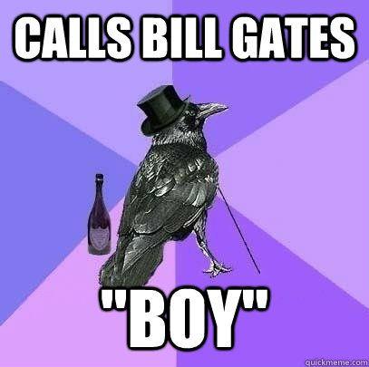 """Calls Bill Gates """"Boy"""""""