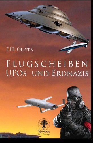 Flugscheiben, Ufos und Erdnazis: Amazon.de: E.H. Oliver: Bücher