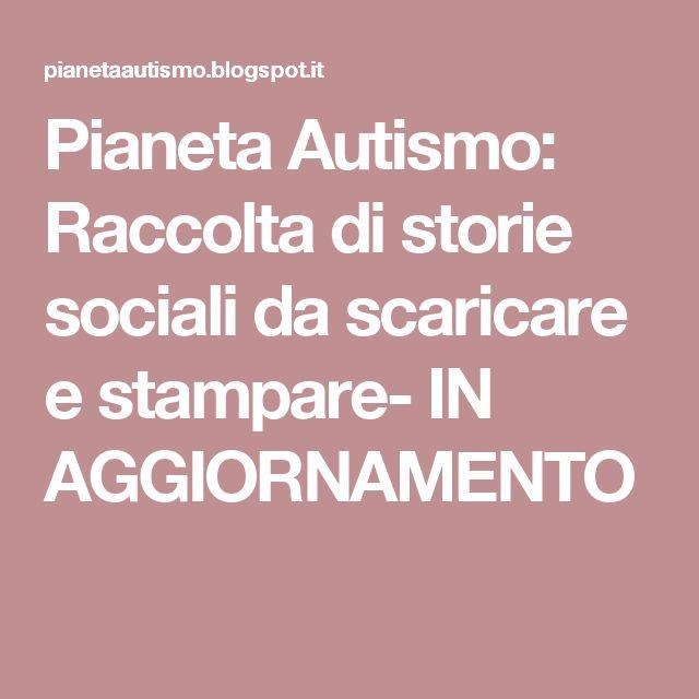 Pianeta Autismo: Raccolta di storie sociali da scaricare e stampare- IN AGGIORNAMENTO