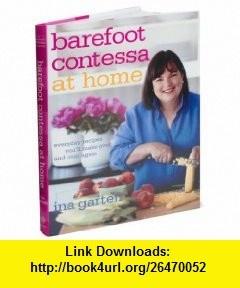 Barefoot Contessa At Home (9781400054343) Ina Garten , ISBN-10: 1400054346  , ISBN-13: 978-1400054343 , ASIN: B000N7BTLE , tutorials , pdf , ebook , torrent , downloads , rapidshare , filesonic , hotfile , megaupload , fileserve