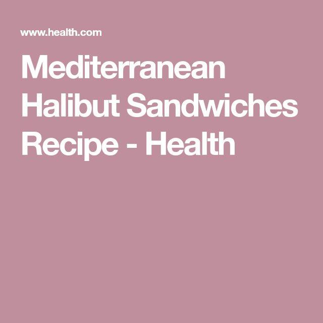 Mediterranean Halibut Sandwiches Recipe - Health