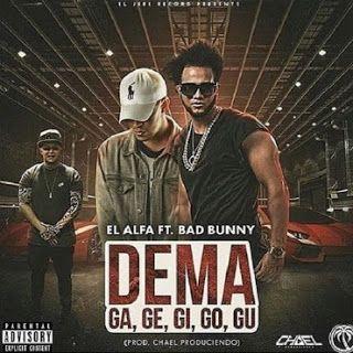 El Alfa x Bad Bunny - Dema ga ge gi go gu