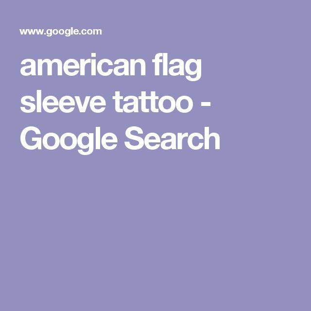 american flag sleeve tattoo - Google Search