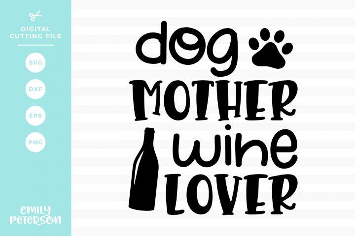 Download Dog Mother Wine Lover SVG DXF EPS PNG (122651) | SVGs ...