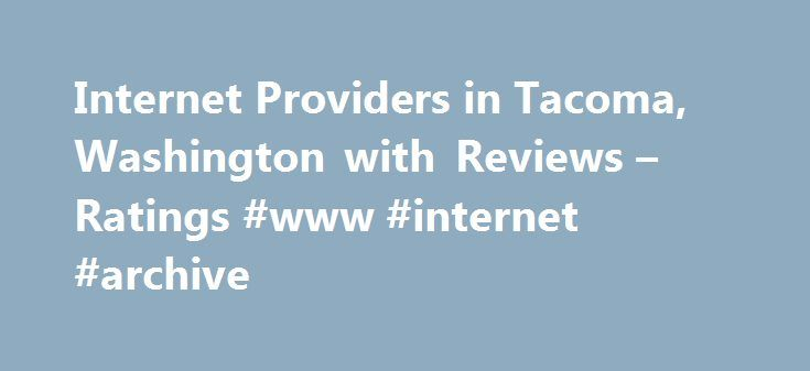 Internet Providers in Tacoma, Washington with Reviews – Ratings #www #internet #archive http://internet.remmont.com/internet-providers-in-tacoma-washington-with-reviews-ratings-www-internet-archive/  About Search Results YP – The Real Yellow Pages SM – helps you find the right local businesses to meet your specific needs. Search results are sorted by a combination of factors to give you a set of choices in response to your search criteria. These factors are similar to those you might use to…