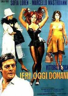 Yesterday, Today, and Tomorrow (Italian: Ieri, oggi, domani) is a 1963 comedy anthology film by Italian director Vittorio de Sica.[1] It stars Sophia Loren and Marcello Mastroianni. The film consists of three short stories about couples in different parts of Italy. The film won the Academy Award for Best Foreign Language Film at the 37th Academy Awards