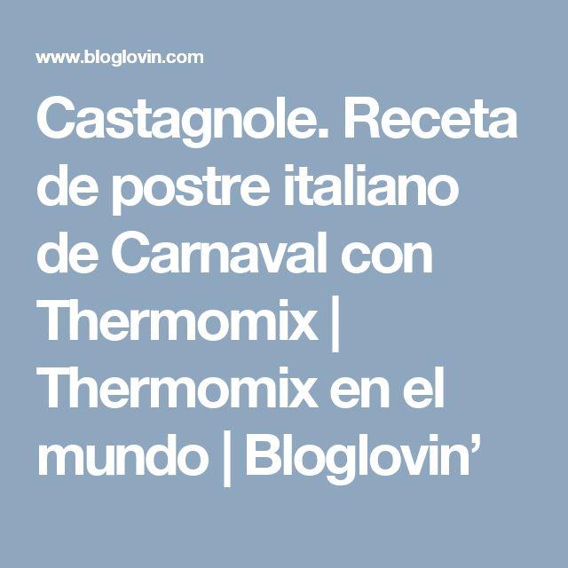 Castagnole. Receta de postre italiano de Carnaval con Thermomix | Thermomix en el mundo | Bloglovin'
