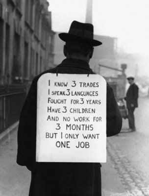 Minus the languages, the trades, the fighting, and the children, this is basically my exact life situation - Great Depression era job hunter