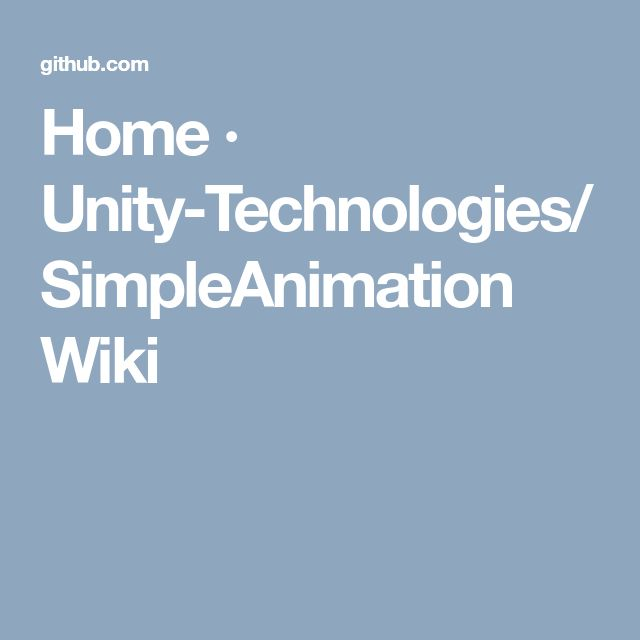 Home · Unity-Technologies/SimpleAnimation Wiki