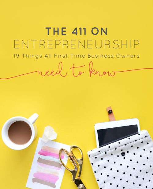 The 411 on Entrepreneurship: 19 Things All First Time Business Owners Need to Know | Want to start your own business? Maybe make money while you work at home in your PJs? Here's how.