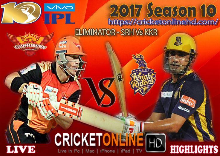 #IPL2017 Eliminator Match: Sunrisers Hyderabad v Kolkata Knight Riders at Bengaluru Watch It #LIVE Or Full #REPLAY In #HD at https://cricketonlinehd.com #IPL10 #VivoIPL #SRHvsKKR Comment Who Will Win #SRH & #KKR Cricket Online HD