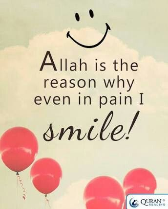 Allah is the reason for all my smiles