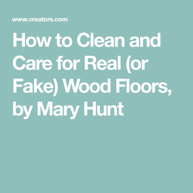 how to clean and care for real or fake wood floors by mary - Geflschte Hartholzbden Ber Teppich