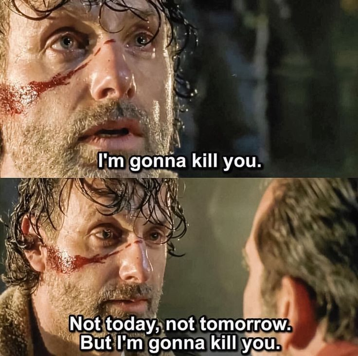 Oh shit, when Rick says he'll kill someone, HE WILL FUCKING KILL SOMEONE!