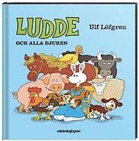 Ludde och alla djuren av Ulf Löfgren.   Alla Ludde-böckerna har varit populära!   0-3 år