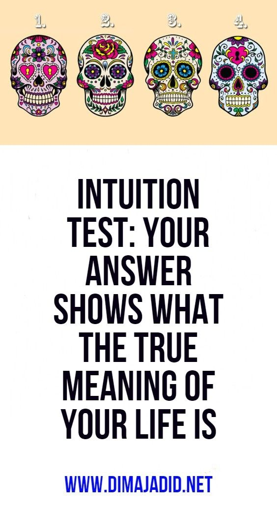 Intuition test: your answer shows what the true meaning of your life