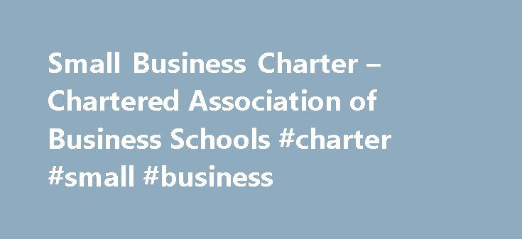 Small Business Charter – Chartered Association of Business Schools #charter #small #business http://swaziland.nef2.com/small-business-charter-chartered-association-of-business-schools-charter-small-business/  # Small Business Charter The Small Business Charter (SBC) award gives recognition to business schools that play an effective role in supporting small businesses, local economies and student entrepreneurship. In order to achieve the Small Business Charter award, business schools undergo…