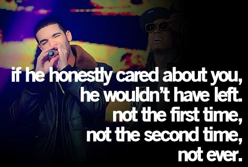 if he honestly cared about you, he wouldn't have left #Drake quote
