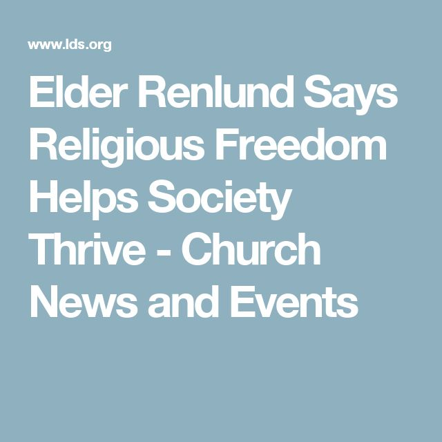 Elder Renlund Says Religious Freedom Helps Society Thrive - Church News and Events