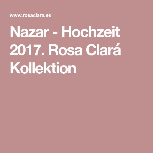 Nazar - Hochzeit 2017. Rosa Clará Kollektion
