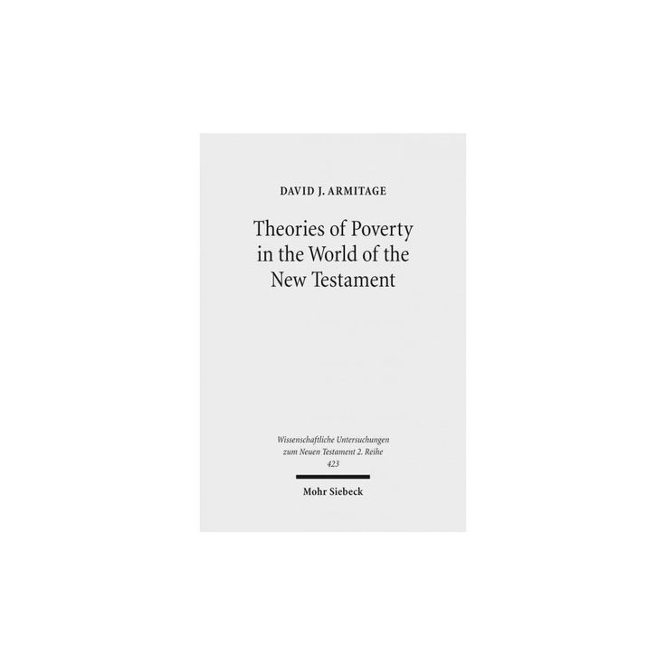 Theories of Poverty in the World of the New Testament (Paperback) (David J. Armitage)