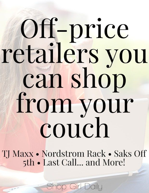 10 Online Off-Price Retailers You Can Shop From Your Couch - Find awesome deals without battling the lines! | ShopGirlDaily.com