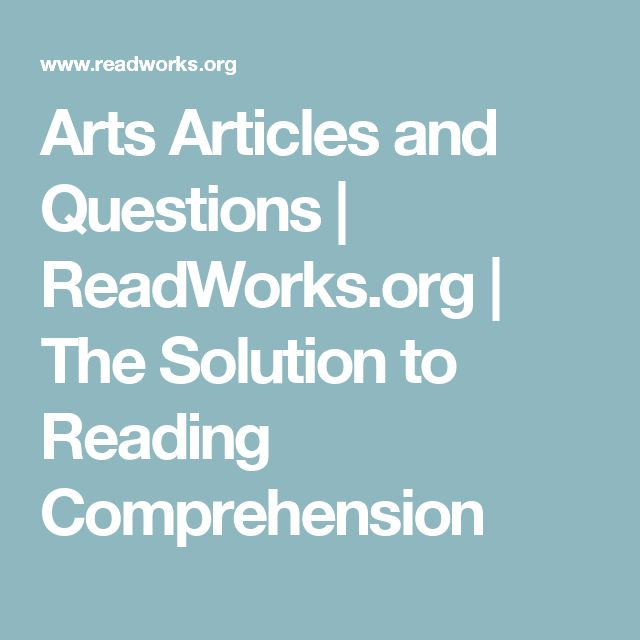 Arts Articles and Questions | ReadWorks.org | The Solution to Reading Comprehension