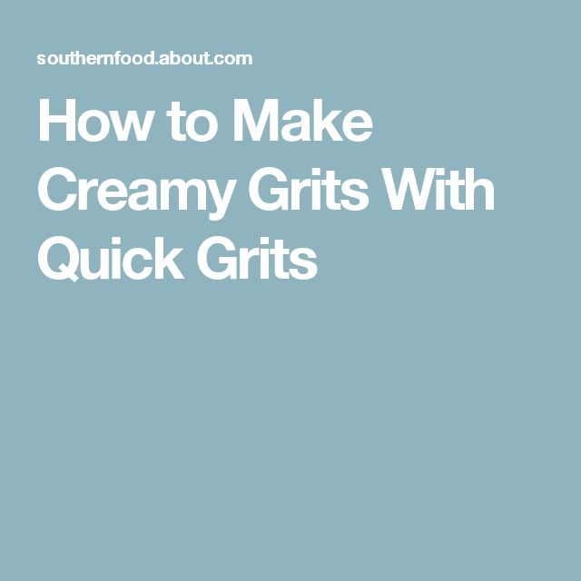 How to Make Creamy Grits With Quick Grits