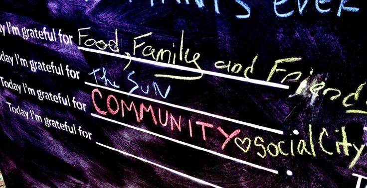Today we're grateful for... Community. Xox, Social City    Official Social City Networking INC.. Photos. All rights reserved. Photographers: Sara Rose McKenna