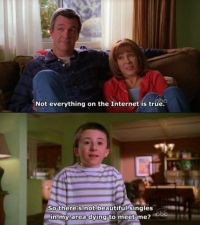 "Don't believe everything you read on the internet. | Community Post: 16 Valuable Life Lessons From ""The Middle"".... BRICK! OMG!"