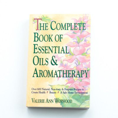 The Complete Book of Essential Oils & Aromatherapy | PURELIFEBALANCE.CA