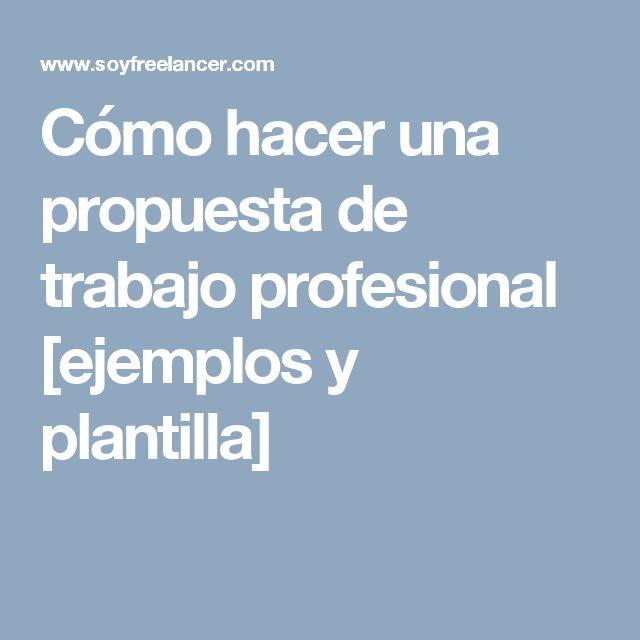 Cómo hacer una propuesta de trabajo profesional [ejemplos y plantilla]