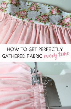How to get perfectly gathered fabric EVERY time! This is great knowledge for anyone who loves to sew. Your sewing patterns can look pretty and polished with perfectly gathered fabric.