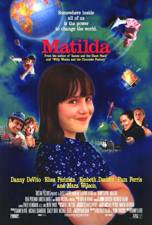 Directed by Danny DeVito.  With Danny DeVito, Rhea Perlman, Mara Wilson, Embeth Davidtz. Story of a wonderful little girl, who happens to be a genius, and her wonderful teacher vs. the worst parents ever and the worst school principal imaginable.