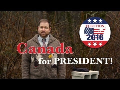 CANADA for President 2016 - YouTube