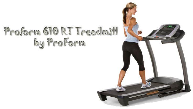 Proform 610 RT Treadmill Review