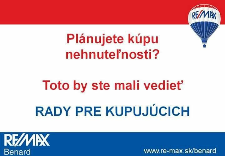 Rady pre kupujúcich nájdete na tejto stránke >> http://www.remax-slovakia.sk/kupujucich  Potrebujete poradiť? Sme tu pre Vás >> www.re-max.sk/benard  #REMAXBenard #reality
