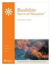 Bushfire Survival Situation™ You and your group are on holiday in the Dandenong Ranges just east of Melbourne, when you suddenly