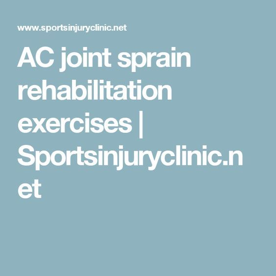 AC joint sprain rehabilitation exercises | Sportsinjuryclinic.net