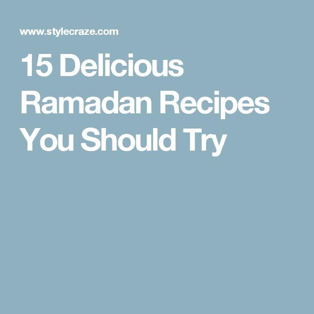 15 Delicious Ramadan Recipes You Should Try