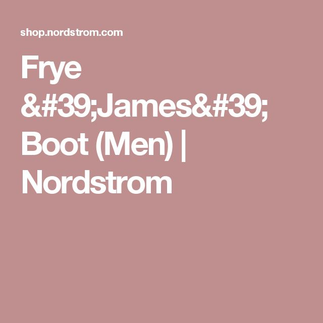 Frye 'James' Boot (Men)   Nordstrom