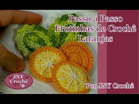Passo a Passo Frutinhas de Crochê Laranjas por JNY Crochê - YouTube