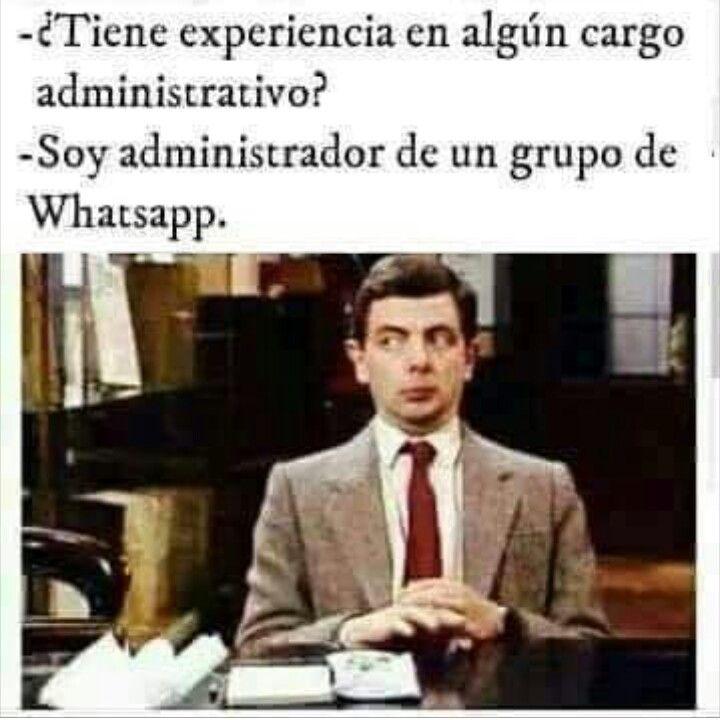 Administro Un Grupo De Whatsapp Sarcasmo Trabajo Memes De Grupos De Whatsapp Humor En Espanol