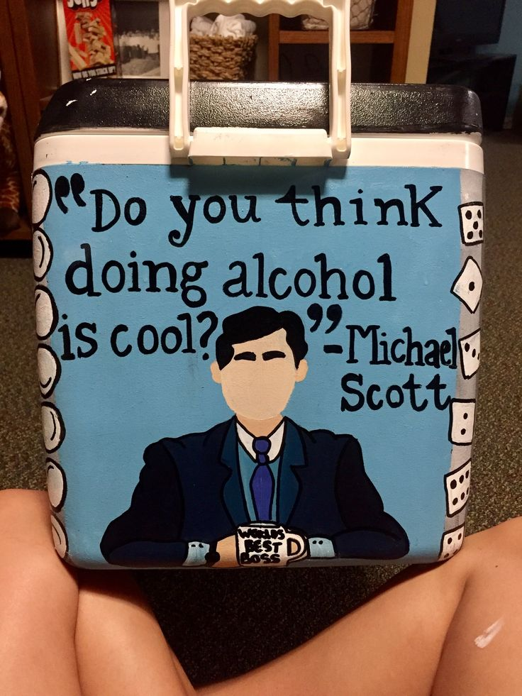 Michael Scott do you think that doing alcohol is cool quote  Painted cooler
