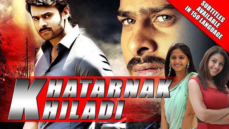 Ak Tha Khiladi Moovi Hindi: Baahubali Prabhas's Khatarnak Khiladi (Mirchi) 2015 Full