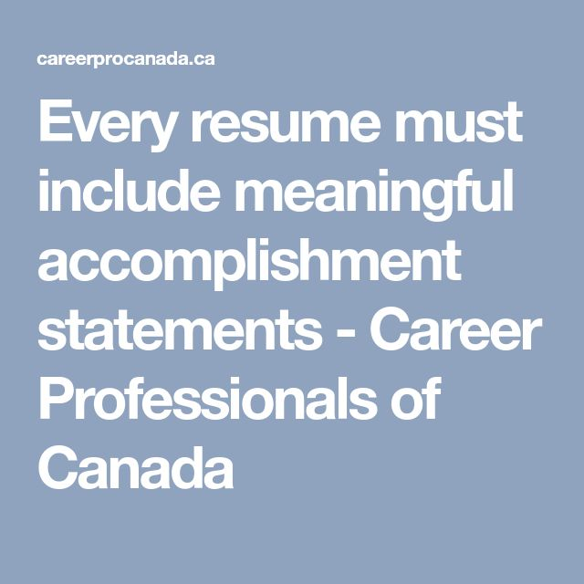 Every resume must include meaningful accomplishment statements - Career Professionals of Canada