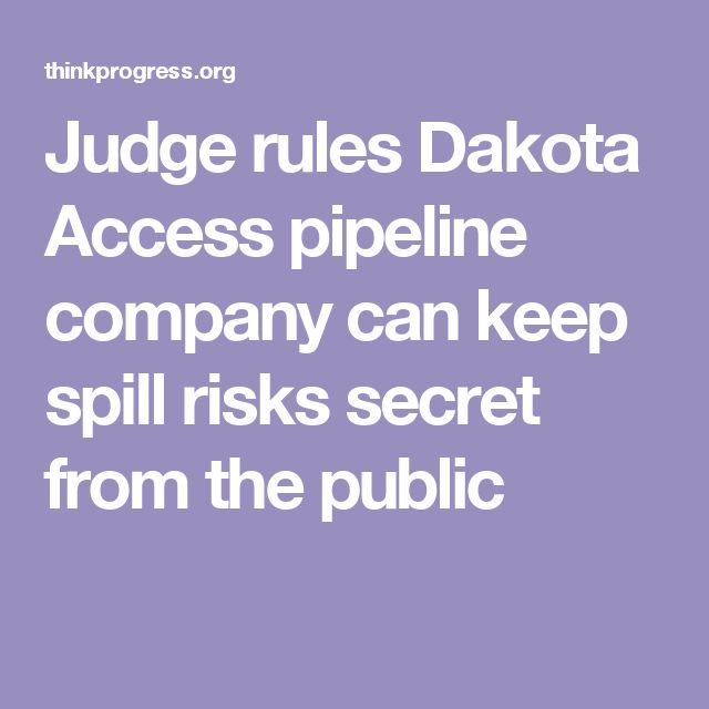 Judge rules Dakota Access pipeline company can keep spill risks secret from the public