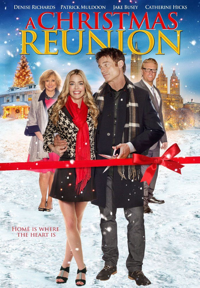 A Christmas Reunion (2015) Denise Richards & Patrick Muldoon are the former sweethearts forced to work together when they inherit a share of a bakery