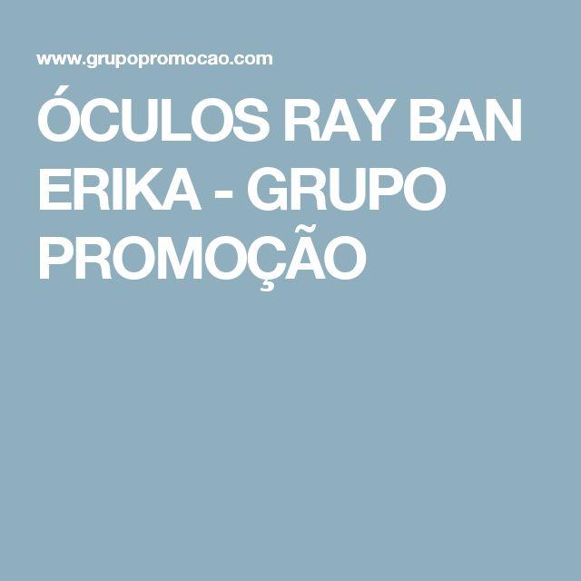 ÓCULOS RAY BAN ERIKA - GRUPO PROMOÇÃO