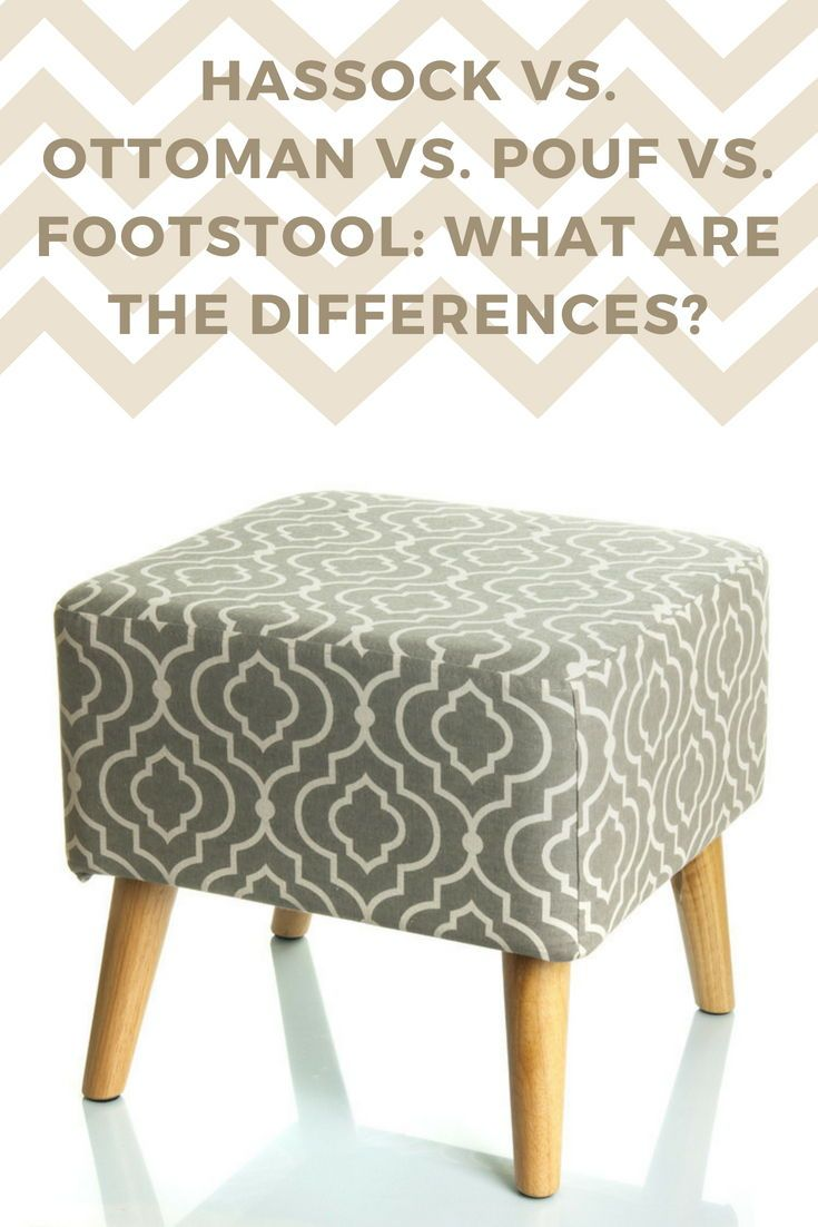 Hassock Vs Ottoman Vs Pouf Vs Footstool What Are The Differences Footstool Ottoman Pouf